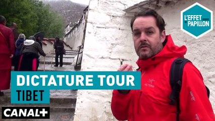 Tibet : Dictature Tour - L'Effet Papillon – CANAL+