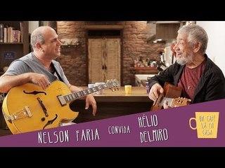 Um Café Lá em Casa com Hélio Delmiro e Nelson Faria
