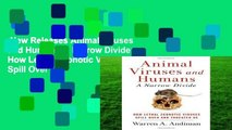New Releases Animal Viruses and Humans, a Narrow Divide: How Lethal Zoonotic Viruses Spill Over