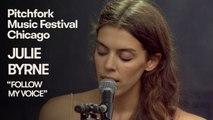 "Julie Byrne Performs ""Follow My Voice"" | Pitchfork Music Festival 2018"
