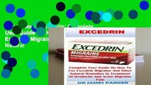 Best ebook  Excedrin: Complete User Guide On How To Use Excedrin Migraine And Other Natural