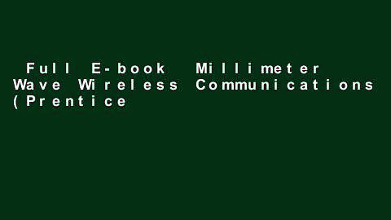 Full E-book  Millimeter Wave Wireless Communications (Prentice Hall Communications Engineering