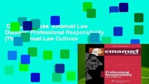 Complete acces  Emanuel Law Outlines: Professional Responsibility (The Emanuel Law Outlines