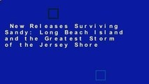 New Releases Surviving Sandy: Long Beach Island and the Greatest Storm of the Jersey Shore