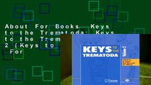 About For Books  Keys to the Trematoda: Keys to the Trematoda v. 2 (Keys to the Trematoda)  For