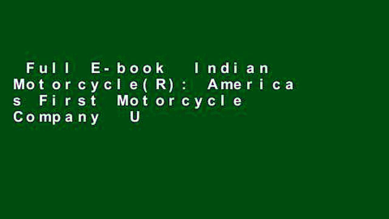 Full E-book  Indian Motorcycle(R): America s First Motorcycle Company  Unlimited