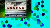 New Releases The Source: How Rivers Made America and America Remade Its Rivers  Review