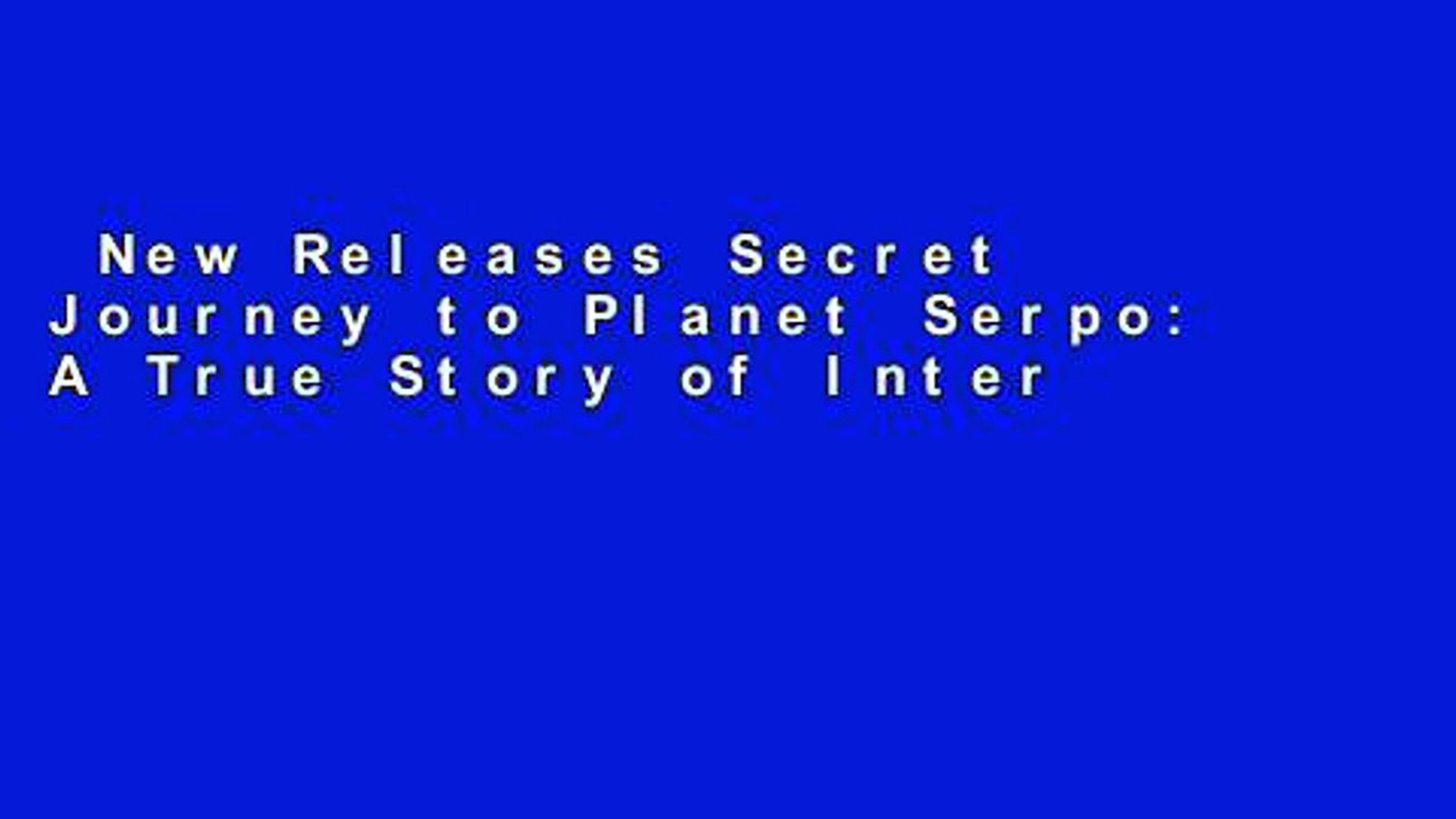 New Releases Secret Journey to Planet Serpo: A True Story of Interplanetary  Travel Review