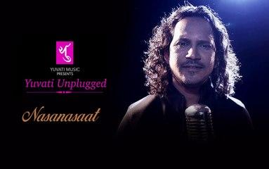 नसानसात Nasanasaat | Male | Yuvati Unplugged | Full Video Song| Yuvati Music