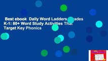 Best ebook  Daily Word Ladders, Grades K-1: 80+ Word Study Activities That Target Key Phonics