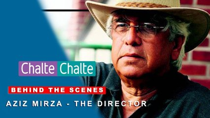 Chalte Chalte | Behind The Scenes | Shah Rukh Khan | Aziz Mirza - The Director
