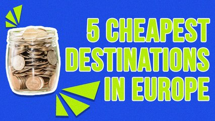 5 Cheapest Destinations In Europe