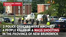 Fredericton Mass Shooting: Police Officers Among Four Dead