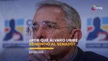 Álvaro Uribe renuncia al Senado tras ser investigado por la Corte Suprema