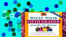 Best ebook  What Your Fifth Grader Needs to Know: Fundamentals of a Good Fifth-Grade Education