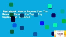 Best ebook  How to Become Ceo: The Rules for Rising to the Top of Any Organization  Unlimited