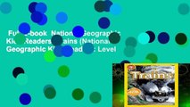 Full E-book  National Geographic Kids Readers: Trains (National Geographic Kids Readers: Level