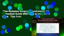 New Releases Nonprofit Fundraising 101 A Practical Guide With Easy to Implement Ideas   Tips from