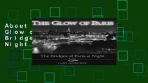 About For Books  The Glow of Paris: The Bridges of Paris at Night  Any Format
