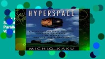 New Releases Hyperspace: A Scientific Odyssey Through Parallel Universes, Time Warps and the
