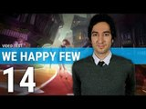 WE HAPPY FEW   Pilule bleue ou pilule rouge ? ,  TEST