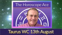 Taurus Weekly Horoscope from 13th August - 20th August
