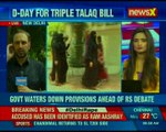 Triple Talaq bill debate in Rajya Sabha today; govt waters down provisions ahead of RS Debate