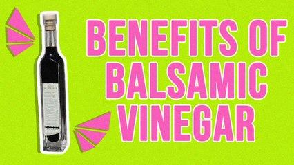 Benefits Of Balsamic Vinegar