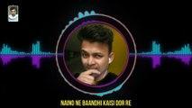 Naino Ne Baandhi Song Sing MD Monir Munshi Movie Gold 2018