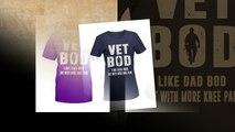 Vet bod like dad bod but with more knee pain shirt, v-neck