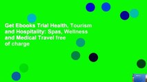 Get Ebooks Trial Health, Tourism and Hospitality: Spas, Wellness and Medical Travel free of charge