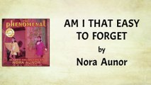 Nora Aunor - Am I That Easy To Forget (Lyrics Video)