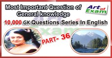 GK questions and answers  # part-36     for all competitive exams like IAS, Bank PO, SSC CGL, RAS, CDS, UPSC exams and all state-related exam.