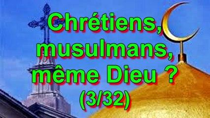 Chrétiens, musulmans, même Dieu ? (3-32)