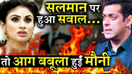 Mouni Roy Gets Angry When Asked About Salman Khans Role in Launching Her