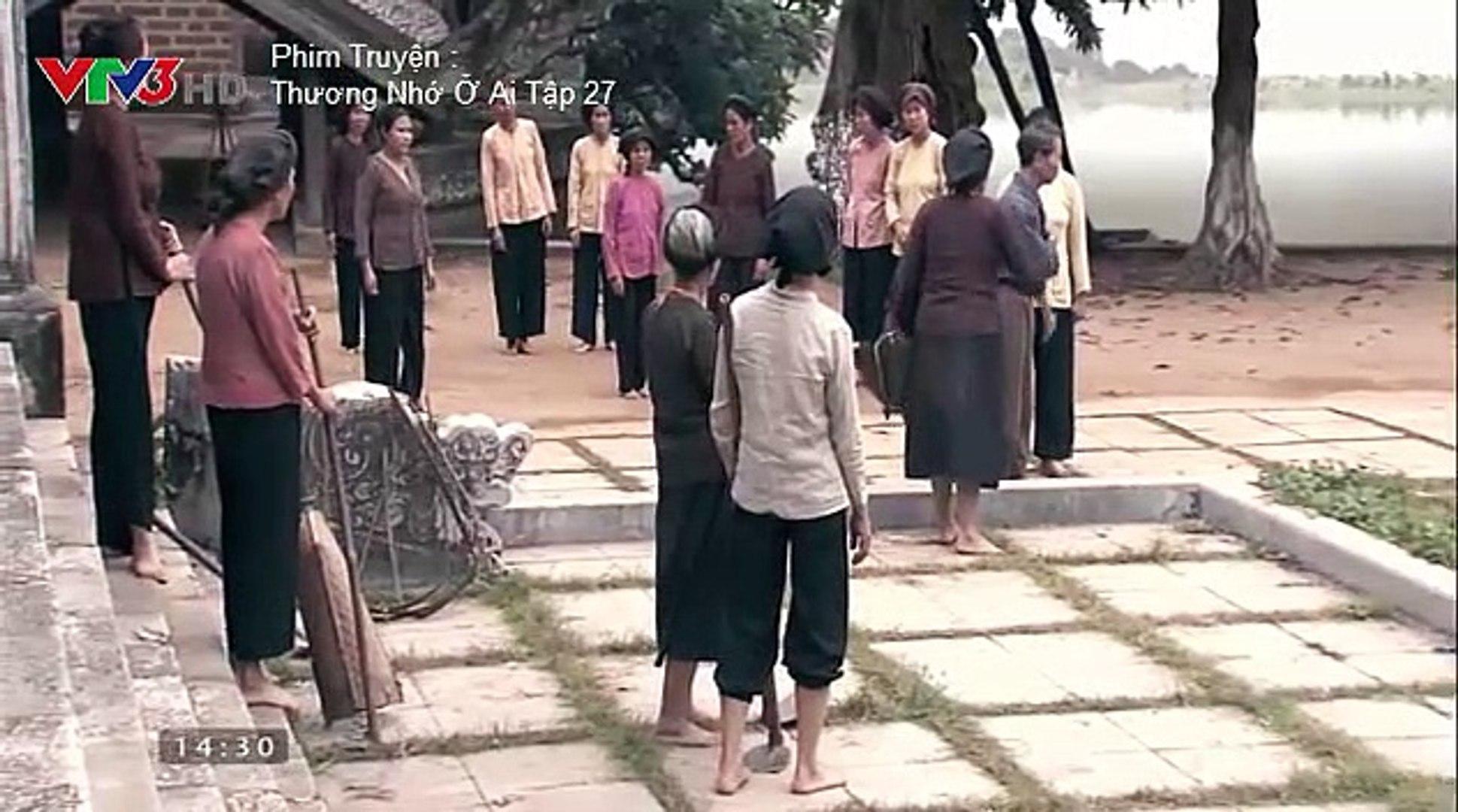 Thương Nhớ Ở Ai Tập  27 -Thuong nho o ai  tap 27   VTV3 HD