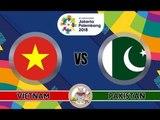 Trực Tiếp U23 Việt Nam vs U23 Pakistan Live Stream  ASIAD 2018