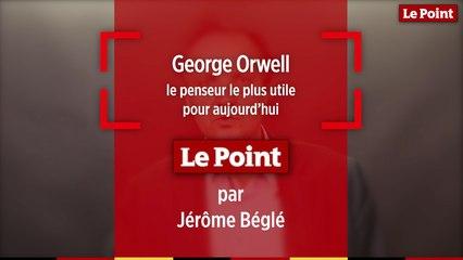 LPHD 2398 Jérôme Béglé : George Orwell, le penseur le plus utile pour aujourd'hui