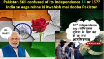 Indian Media on 72nd Pakistan Independence Day  Pakistan Confused of its Independence is it 14 or 15  Pakistan or Syria