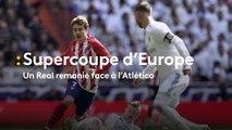 Supercoupe d'Europe, un Real remanié face à l'Atlético