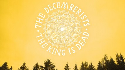 The Decemberists On The King Is Dead