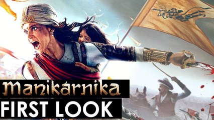 MANIKARNIKA-THE QUEEN OF JHANSI-FIRST LOOK%7CKANGANA RANAUT