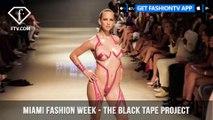 The Black Tape Project Miami Swim Week Art Hearts Fashion 2019 | FashionTV | FTV
