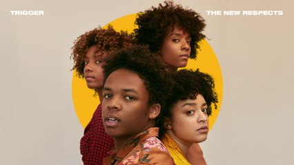 The New Respects - Trigger