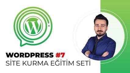 Wordpress Eğitim Seti - Wordpress Ders #7 - Wordpress Temelleri ve Tema Ayarları