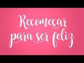 Recomeçar para ser feliz