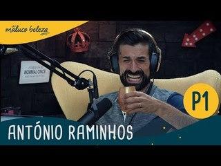 António Raminhos : P1 : Maluco Beleza
