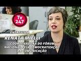 TV 247 ENTREVISTA RENATA MIELLI, coordenadora do Fórum Nacional pela Democratização da Comunicação