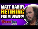 Matt Hardy RETIRING From WWE?! Nia Jax Shoots On WWE RAW! | WrestleTalk News Aug. 2018
