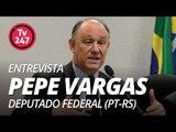 ENTREVISTA COM PEPE VARGAS - Deputado Federal (PT-RS)